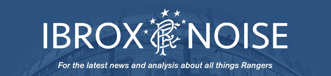 Ibrox Noise - For the latest news and analysis about all the things Rangers